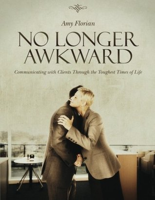 No Longer Awkward: Communicating with Clients Through the Toughest Times of Life