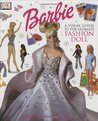 Barbie: VISUAL GUIDE TO THE ULTIMATE FASHION DOLL