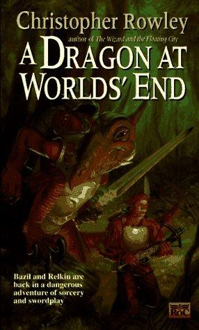 A Dragon at Worlds' End (Bazil Broketail, #5)