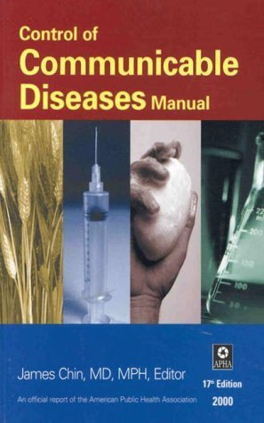 Control of Communicable Diseases Manual: An Official Report of the American Public Health Association