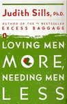 Loving Men More, Needing Men Less