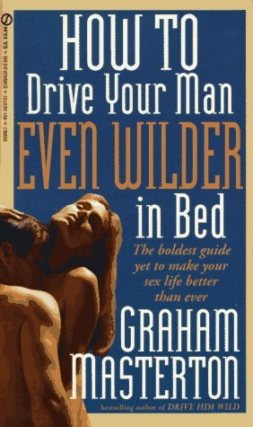 How to Drive Your Man Even Wilder in Bed