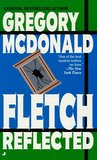 Fletch Reflected by Gregory McDonald
