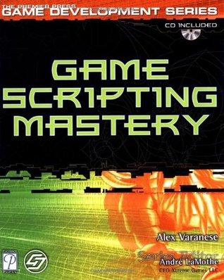 Game Scripting Mastery (Premier Press Game Development)