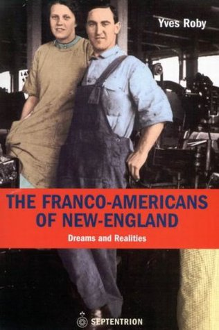 The Franco-Americans of New England: Dreams and Realities
