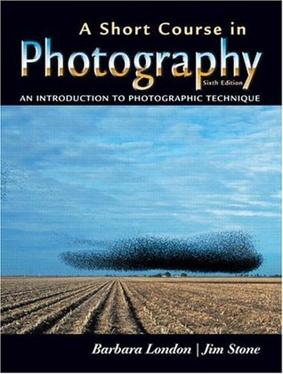 A Short Course in Photography: An Introduction to ...