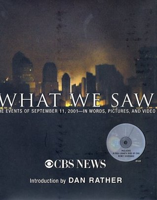 What We Saw: The Events of September 11, 2001--In Words, Pictures, and Video