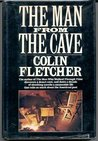 The Man from the Cave by Colin Fletcher