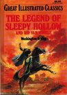 The Legend of Sleepy Hollow and Rip Van Winkle (Great Illustrated Classics)