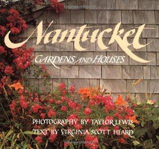 Nantucket: Gardens and Houses