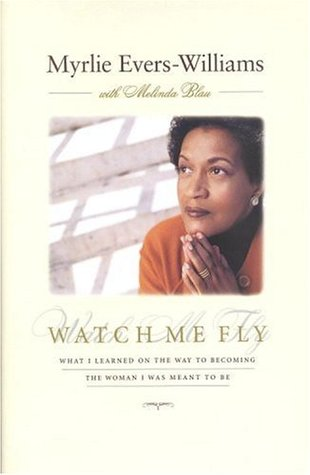 Watch Me Fly: What I Learned on the Way to Becoming the Woman I Was Meant to Be