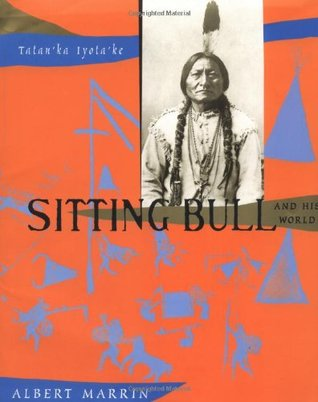 Sitting Bull and His World by Albert Marrin