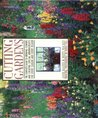 Cutting Gardens: The Complete Guide to Growing Flowers and Creating Spectacular Arrangements from