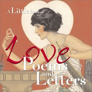 A Little Book of Love Poems and Letters