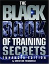 The Black Book of Training Secrets: Enhanced Edition