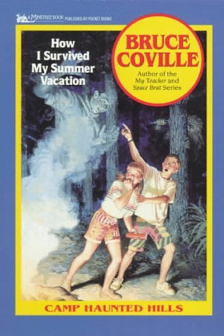 How I Survived My Summer Vacation (Camp Haunted Hills, #1)