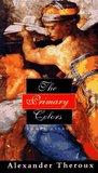 The Primary Colors: Three Essays