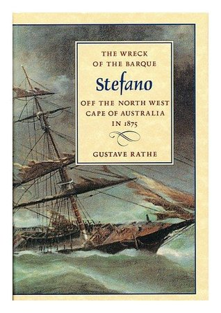 The Wreck of the Barque Stefano Off the North West Cape of Australia in 1875
