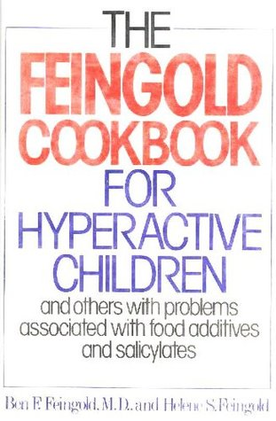 The Feingold Cookbook for Hyperactive Children: And Others with Problems Associated with Food Additives and Salicylates