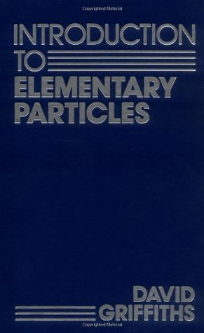 Introduction to elementary particles by david j griffiths introduction to elementary particles fandeluxe Choice Image