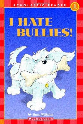 Scholastic Reader Level 1: Noodles: I Hate Bullies!