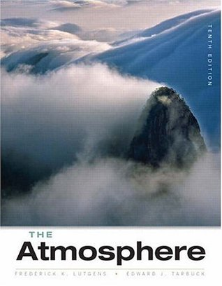 The Atmosphere by Frederick K. Lutgens