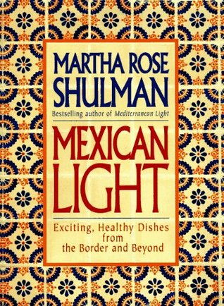 Mexican Light by Martha Rose Shulman