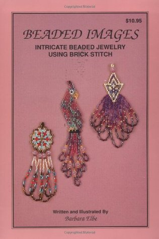 Beaded Images: Intricate Beaded Jewelry Using Brick Stitich