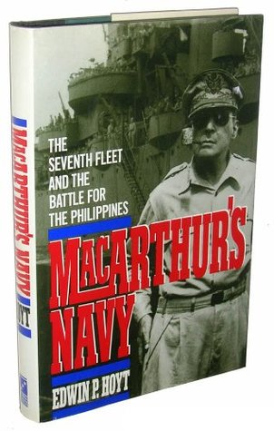 MacArthurs Navy: The Seventh Fleet and the Battle for the Phillipines