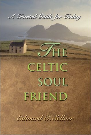 The Celtic Soul Friend: A Trusted Guide for Today