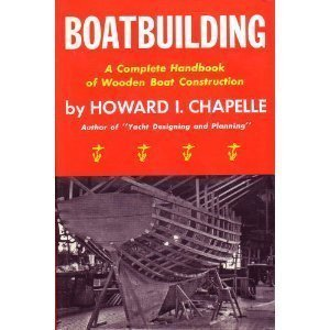 Boat Building by Howard Irving Chapelle