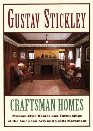 Craftsman Homes: Mission-style Homes and Furnishings of the American Arts and Crafts Movement