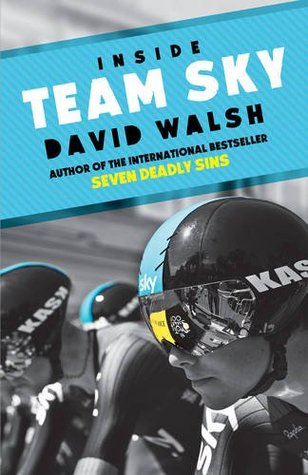 Inside Team Sky: The Inside Story of Team Sky and Their Challenge for the 2013 Tour de France