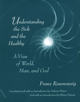 Understanding the Sick and the Healthy: A View of World, Man, and God, with a New Introduction by Hilary Putnam
