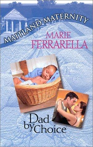 Dad by Choice (Maitland Maternity, #1)