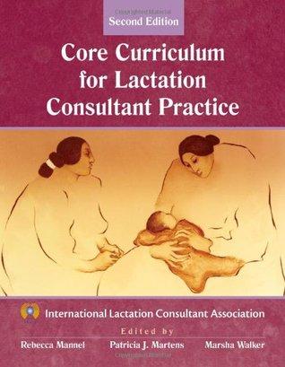 The Core Curriculum for Lactation Consultant Practice