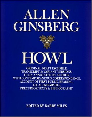 Howl: Original Draft Facsimile, Transcript & Variant Versions, Fully Annotated by Author, with Contemporaneous Correspondence