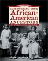 A Genealogist's Guide to Discovering Your African-American Ancestors: How to Find and Record Your Unique Heritage