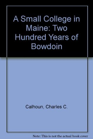 A Small College in Maine: Two Hundred Years of Bowdoin Descarga de libros electrónicos epub