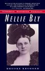 Nellie Bly: Daredevil, Reporter, Feminist