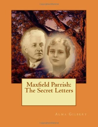 Maxfield Parrish: The Secret Letters