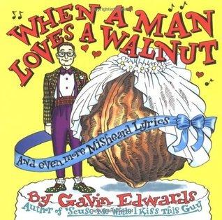 When a Man Loves a Walnut