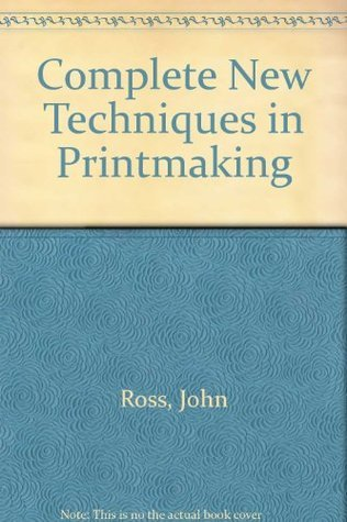 The Complete New Techniques in Printmaking; The Art and Technique of the Collagraph, the Dimensional Print, Dry Lithography, Photographic Prints, care