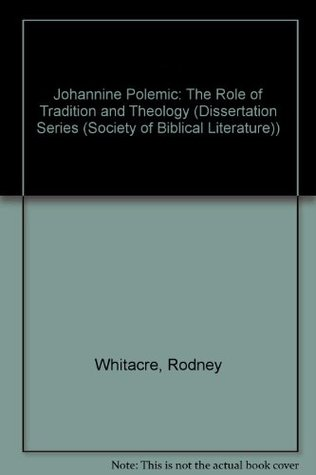 Johannine Polemic: The Role of Tradition and Theology (ePUB)