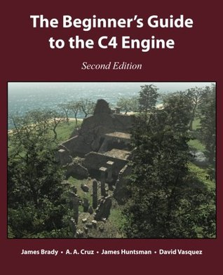 The Beginner's Guide to the C4 Engine, Second Edition