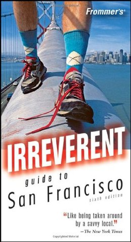 Frommer's Irreverent Guide to San Francisco by Matthew R. Poole