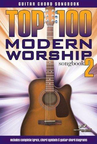Top 100 Modern Worship Songs Guitar Book Volume 2 (Songbook)