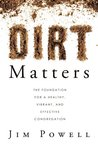 Dirt Matters: The Foundation for a Healthy, Vibrant, and Effective Congregation