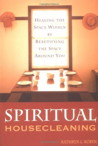 Spiritual Housecleaning by Kathryn L. Robyn