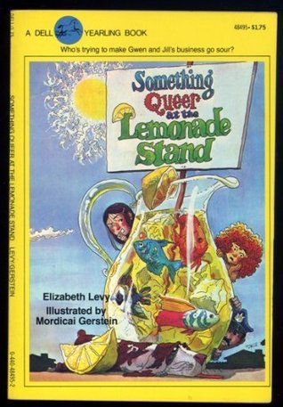 Something Queer at the Lemonade Stand by Elizabeth Levy